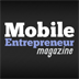 Mobile Entrepreneur Magazine: Business and marketing strategies for mobile development and technolog